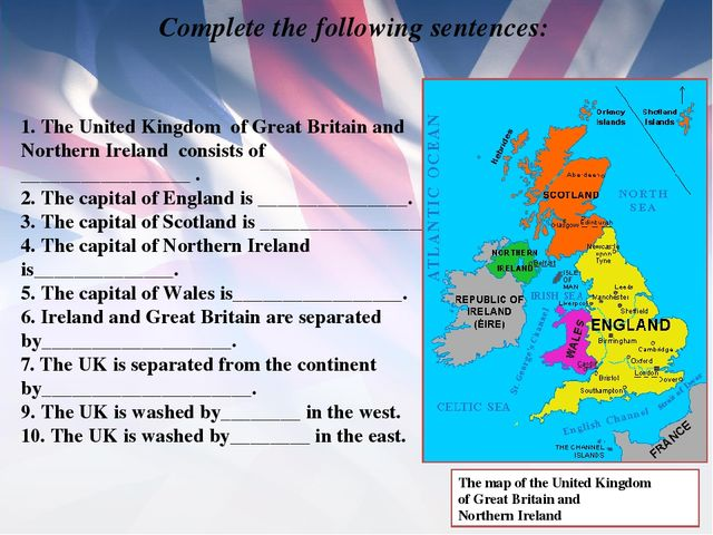 1. The United Kingdom of Great Britain and Northern Ireland consists of _____...