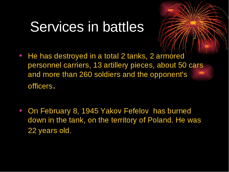 Services in battles He has destroyed in a total 2 tanks, 2 armored personnel...