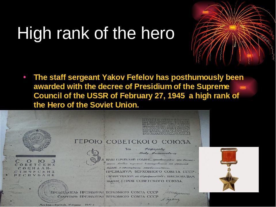 High rank of the hero The staff sergeant Yakov Fefelov has posthumously been...