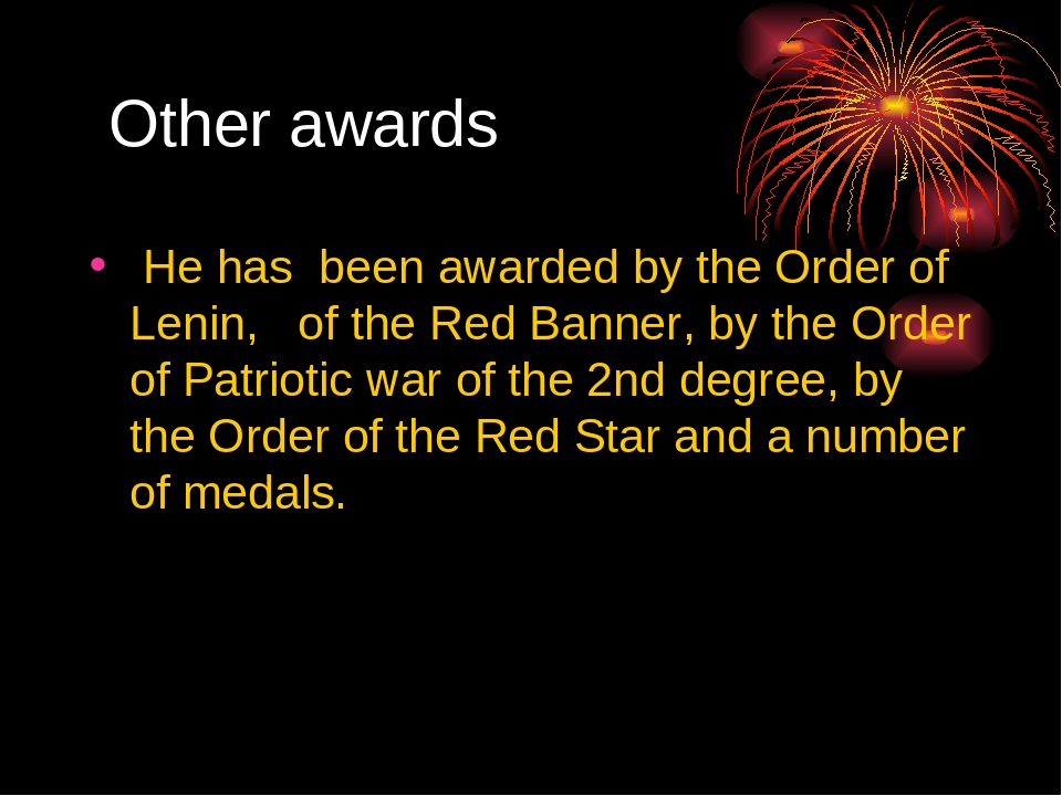 Other awards He has been awarded by the Order of Lenin, of the Red Banner, b...