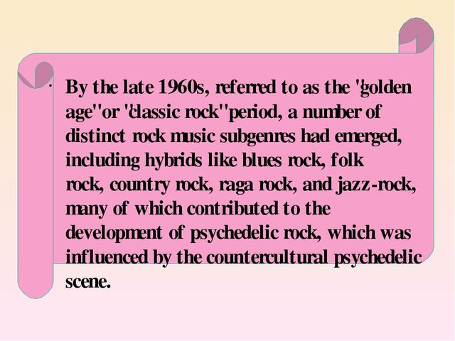 """By the late 1960s, referred to as the """"golden age""""or """"classic rock"""" period,..."""
