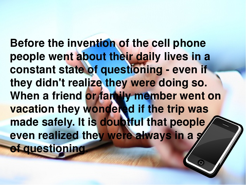 the invention of the cellphone The phone tracks our movements, as well as our calls and texts, so it can reveal a lot about our daily lives what did you learn about yourself by studying your own cellphone data.