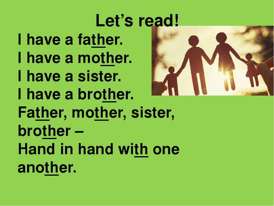 Let's read! I have a father. I have a mother. I have a sister. I have a broth...