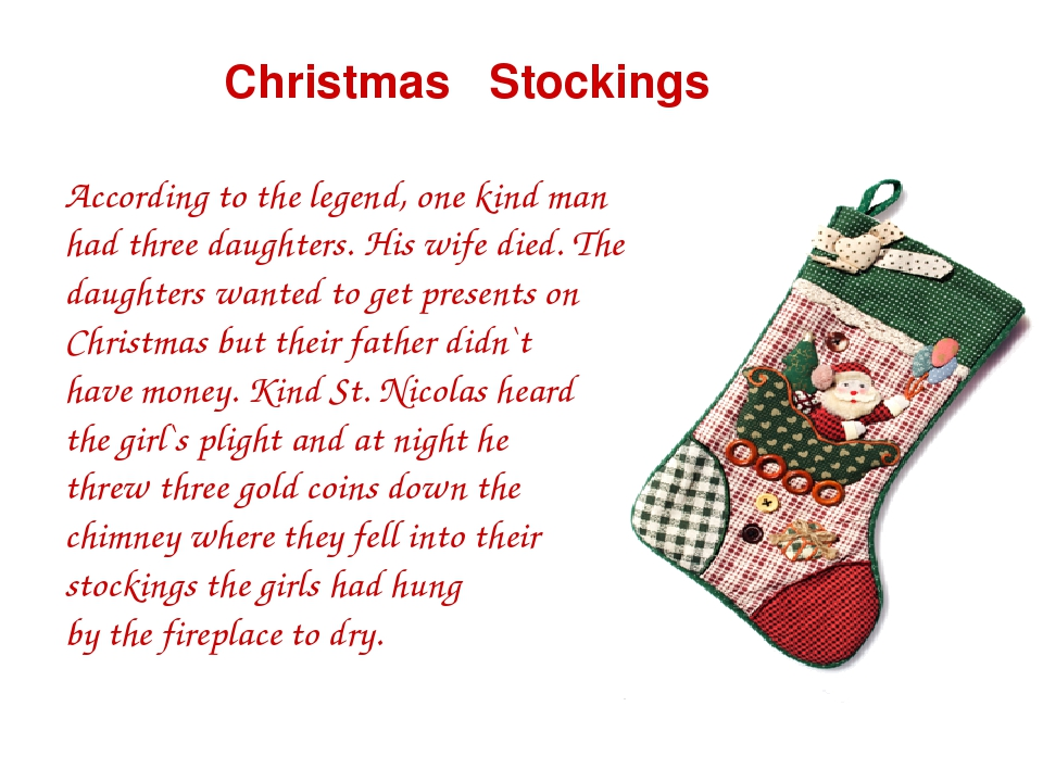 Christmas Stockings According to the legend, one kind man had three daughter...