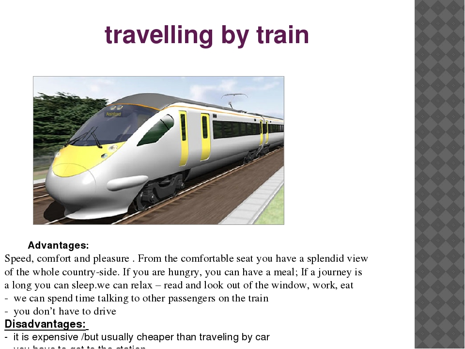 advantage of travelling I like travelling i can travel by different means of transport there are advantages and disadvantages of each way of travelling travelling by plane is the fastest way of traveling.