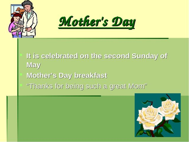 Mother's Day It is celebrated on the second Sunday of May Mother's Day breakf...