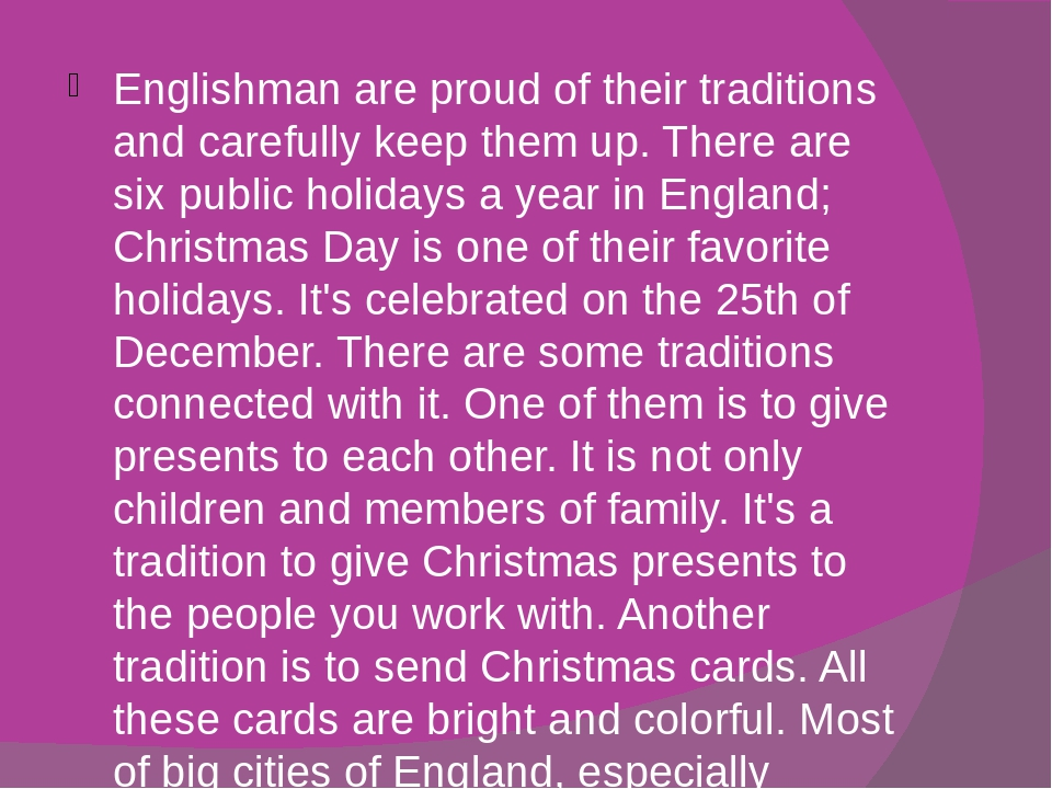 Englishman are proud of their traditions and carefully keep them up. There ar...
