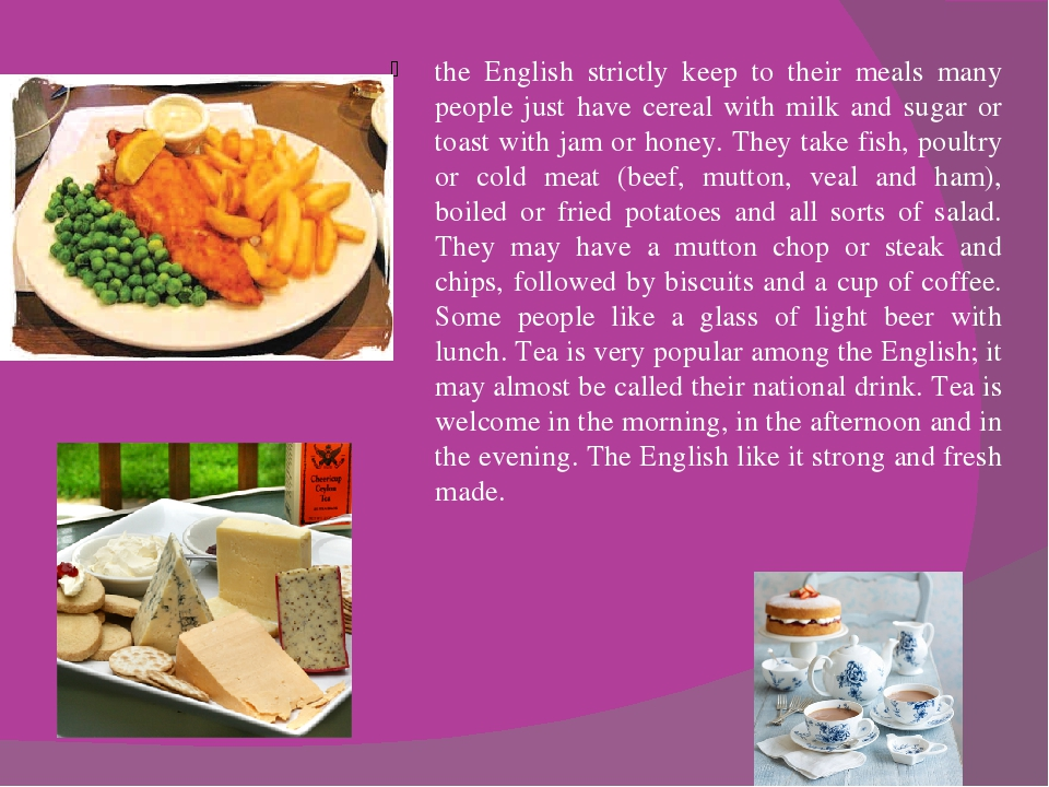 the English strictly keep to their meals many people just have cereal with mi...