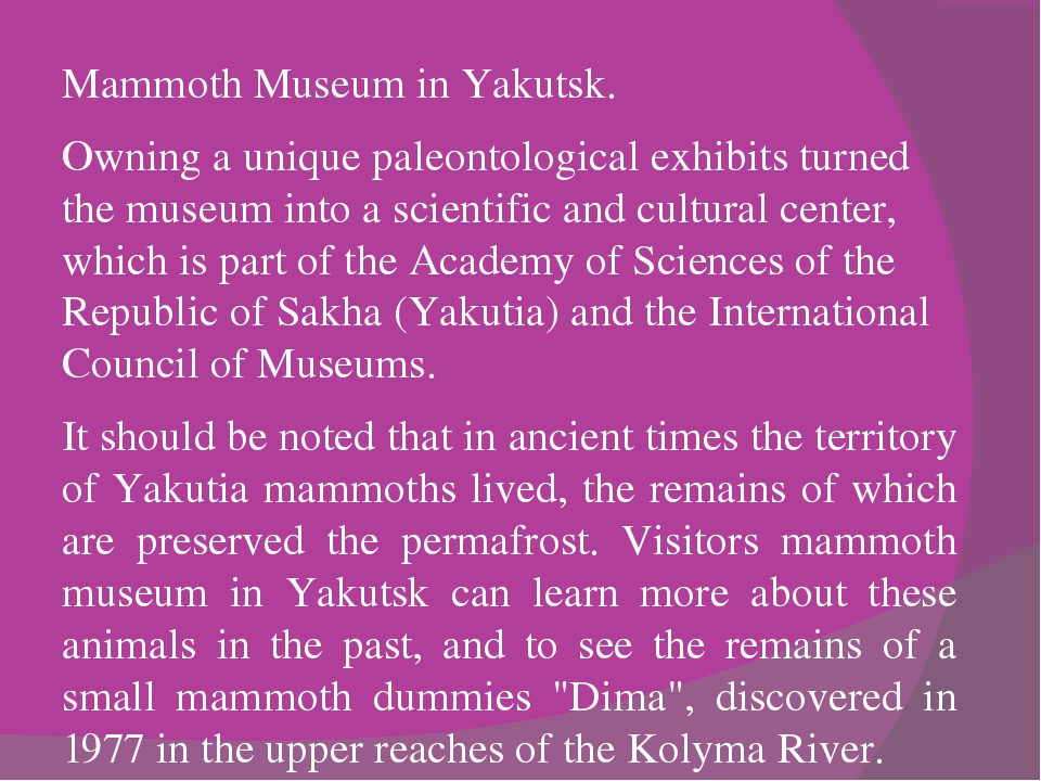 Mammoth Museum in Yakutsk. Owning a unique paleontological exhibits turned th...