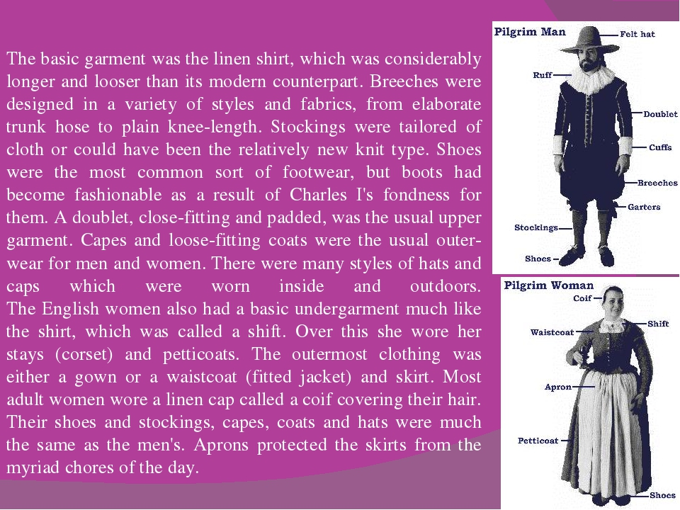 The basic garment was the linen shirt, which was considerably longer and loos...