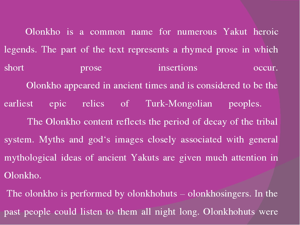 Olonkho is a common name for numerous Yakut heroic legends. The part of the...