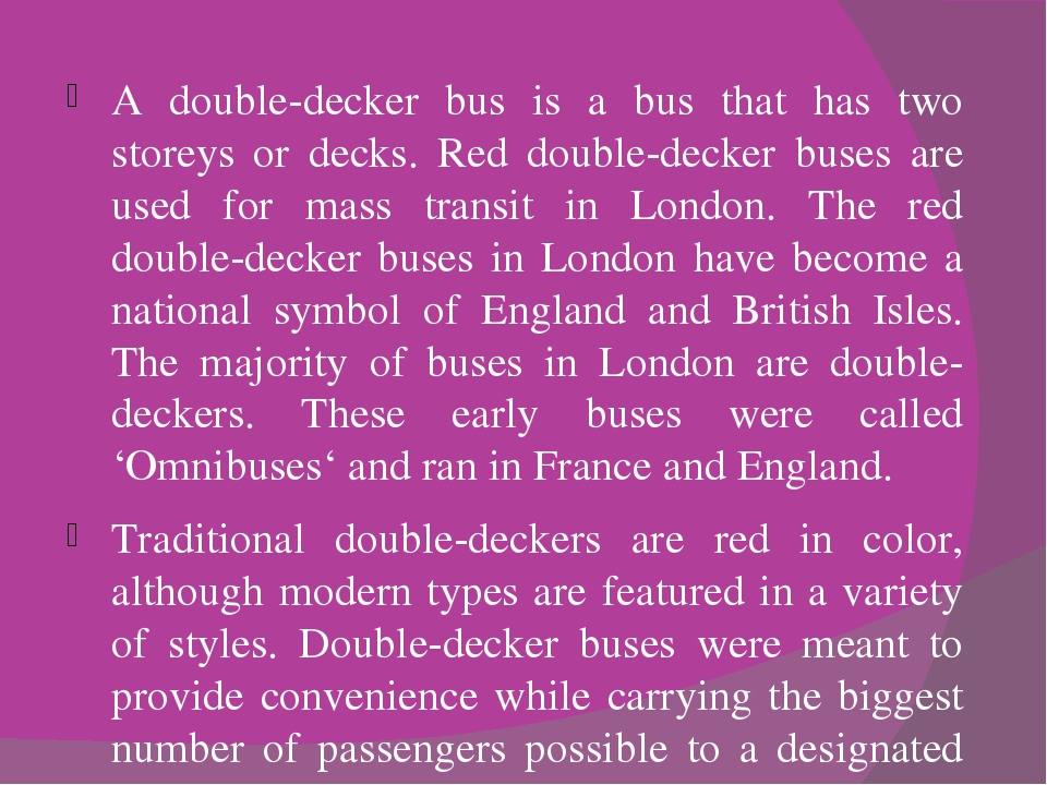 A double-decker bus is a bus that has two storeys or decks. Red double-decker...