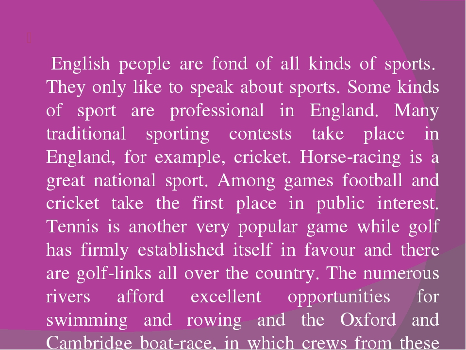 English people are fond of all kinds of sports. They only like to speak abou...