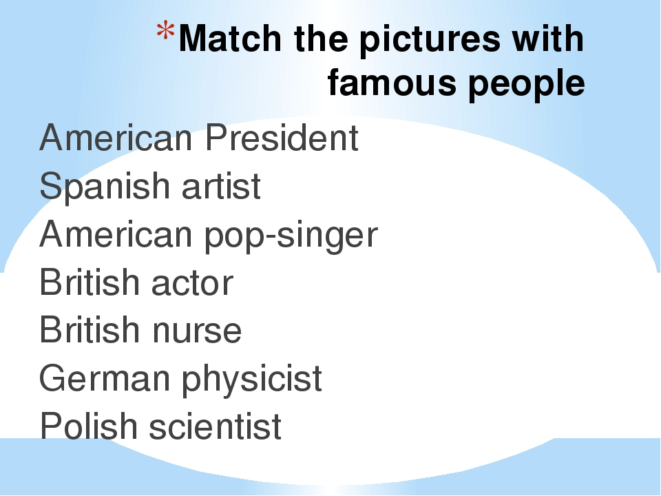 Match the pictures with famous people American President Spanish artist Ameri...