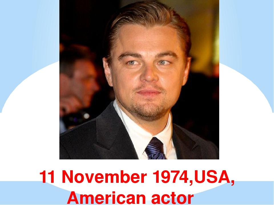 11 November 1974,USA, American actor