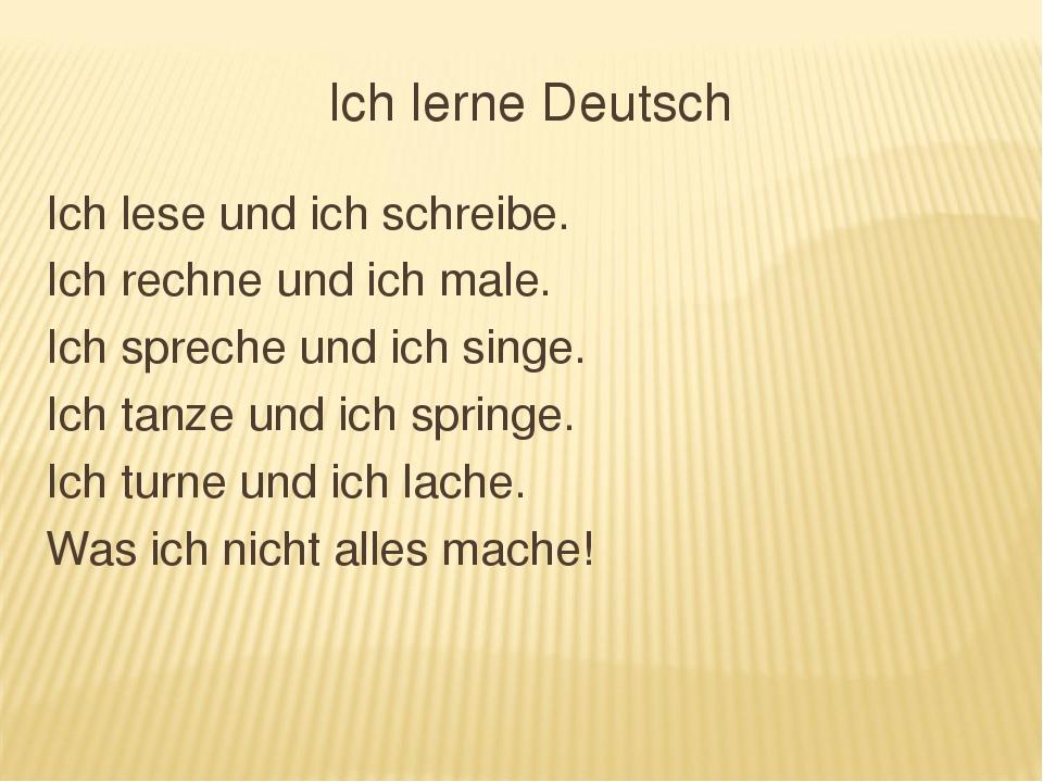 Ich lerne Deutsch Ich lese und ich schreibe. Ich rechne und ich male. Ich spr...