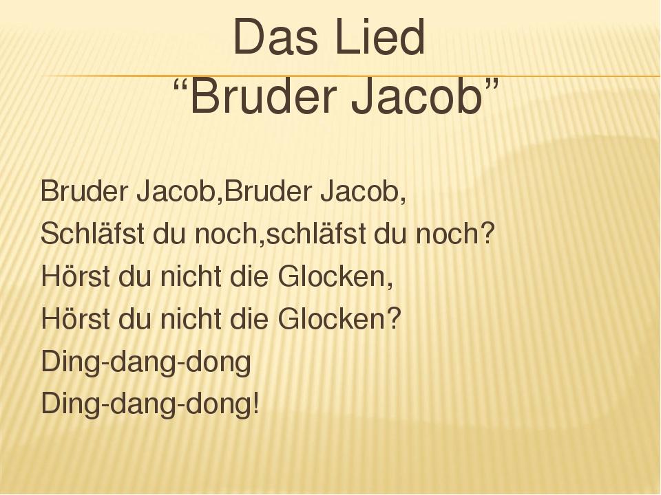 """Das Lied """"Bruder Jacob"""" Bruder Jacob,Bruder Jacob, Schläfst du noch,schläfst..."""