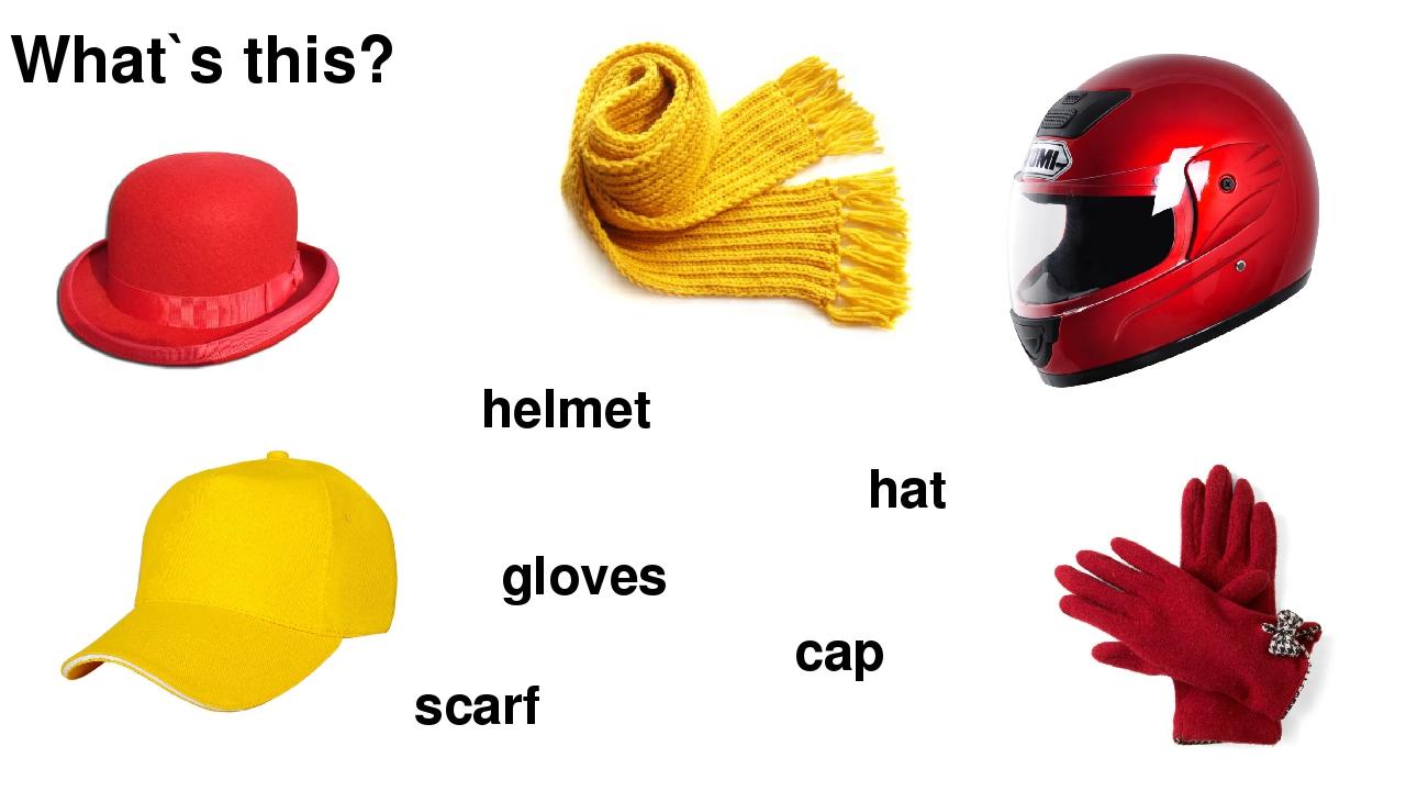 What`s this? helmet scarf hat cap gloves