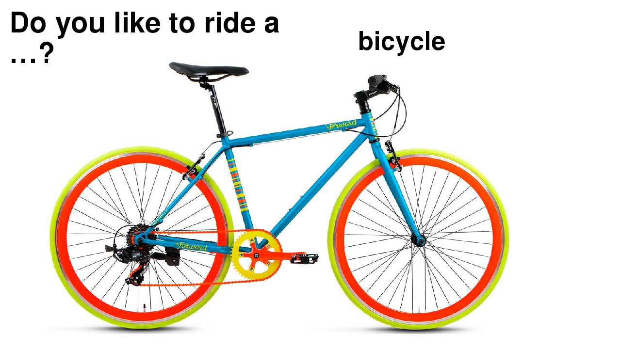 Do you like to ride a …? bicycle
