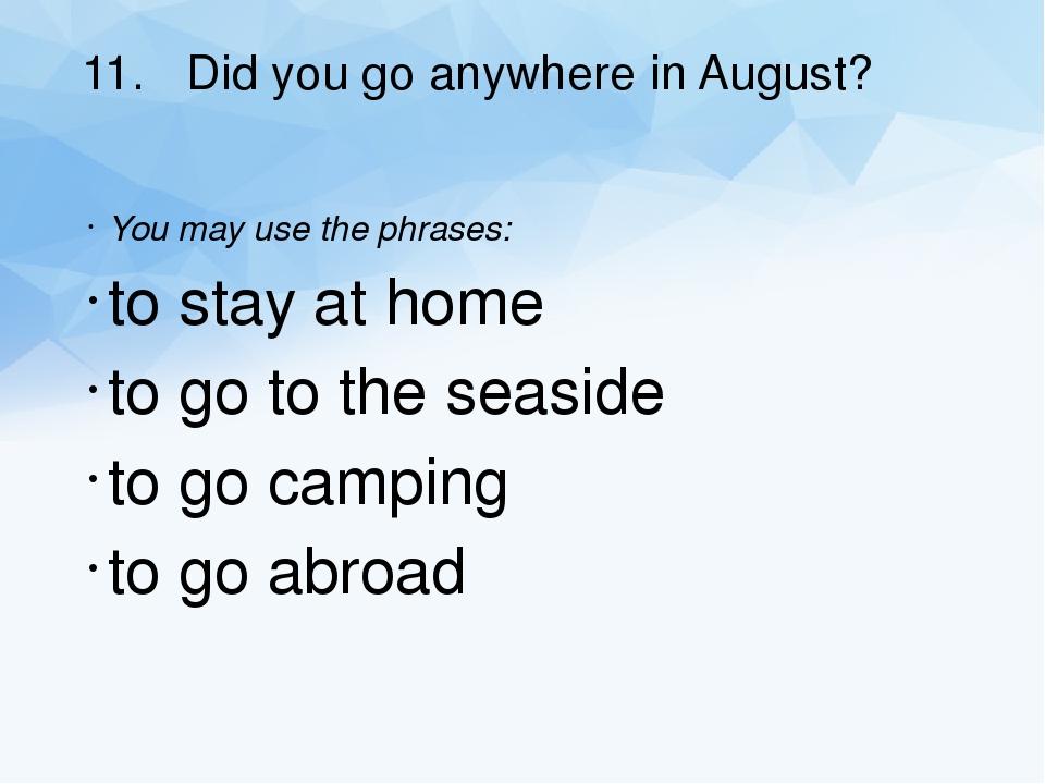 Do you go anywhere 15