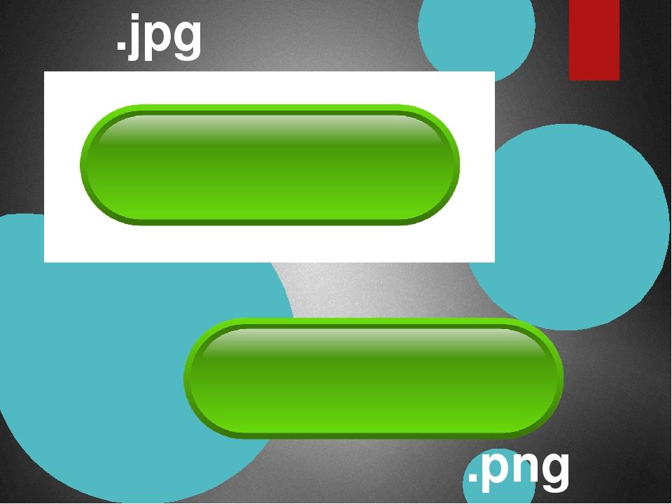 .jpg .png