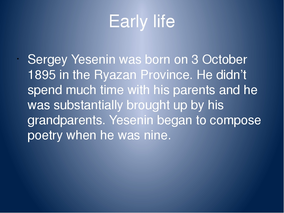 Early life Sergey Yesenin was born on 3 October 1895 in the Ryazan Province....