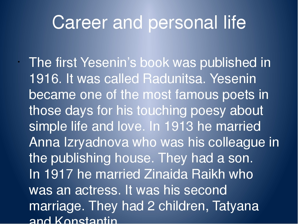Career and personal life The first Yesenin's book was published in 1916. It w...