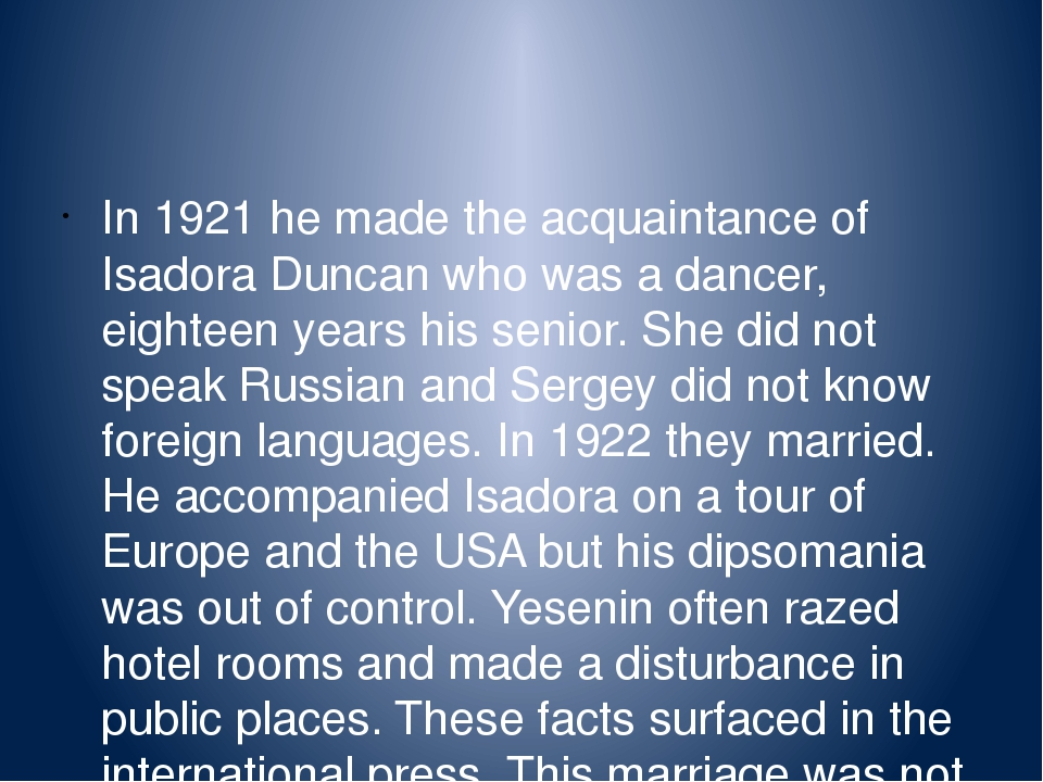 In 1921 he made the acquaintance of Isadora Duncan who was a dancer, eighteen...