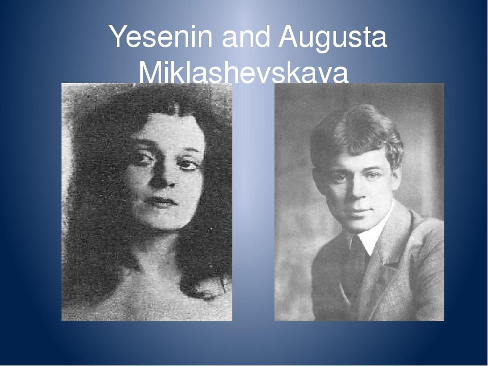 Yesenin and Augusta Miklashevskaya
