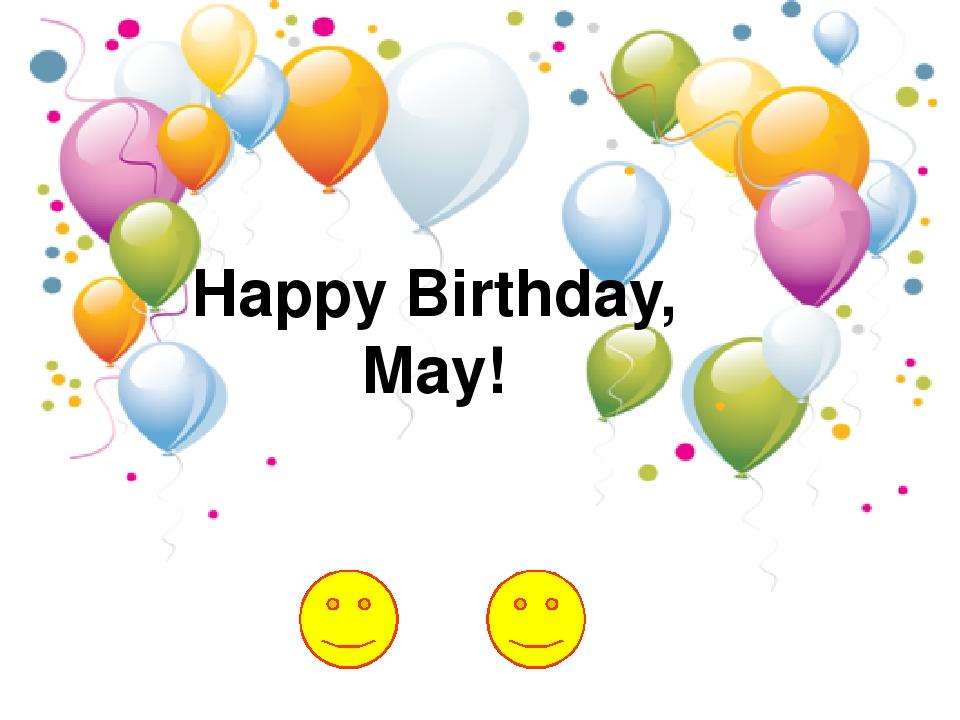 Happy Birthday, May!