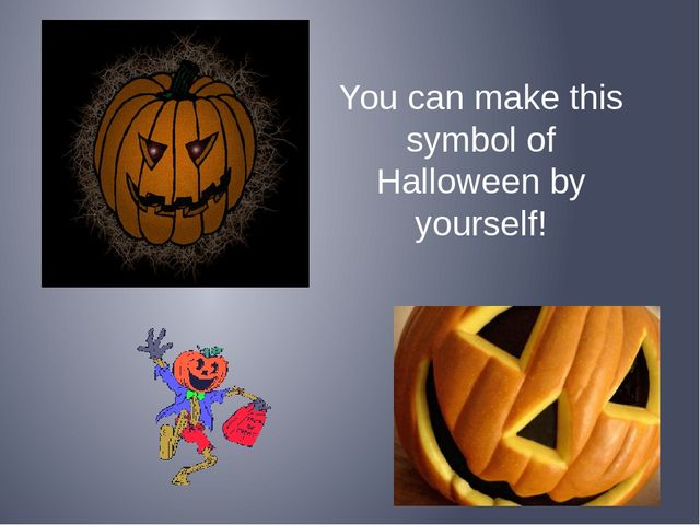 You can make this symbol of Halloween by yourself!