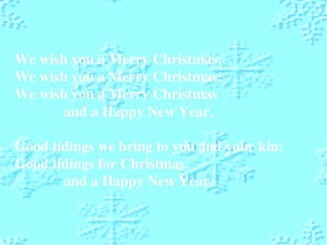 We wish you a Merry Christmas; We wish you a Merry Christmas; We wish you a M...
