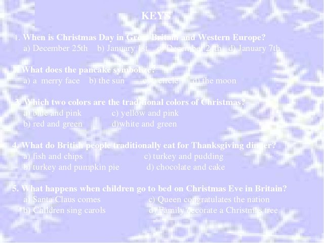 1. When is Christmas Day in Great Britain and Western Europe? a) December 25...