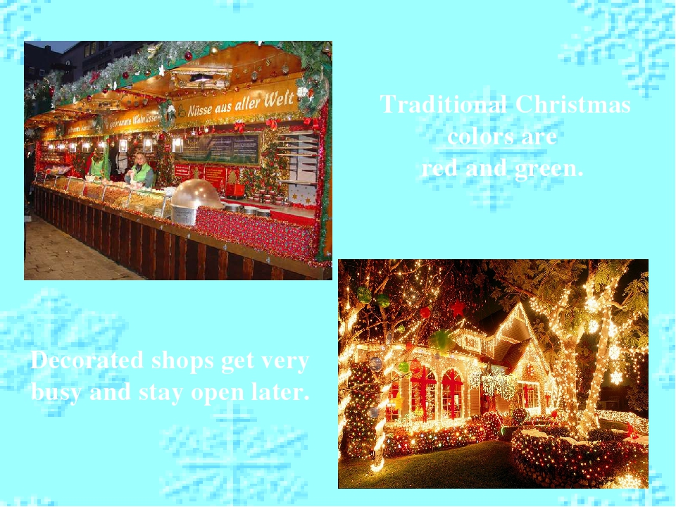 Decorated shops get very busy and stay open later. Traditional Christmas colo...