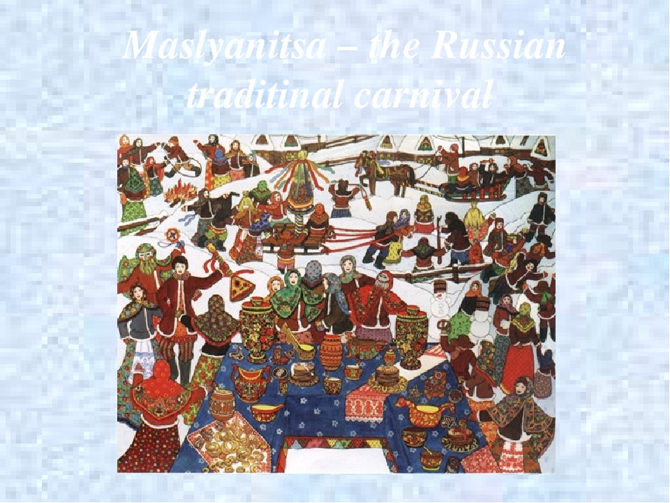 Maslyanitsa – the Russian traditinal carnival