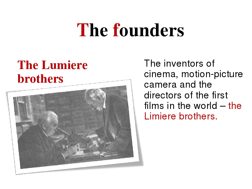 The founders The Lumiere brothers The inventors of cinema, motion-picture cam...