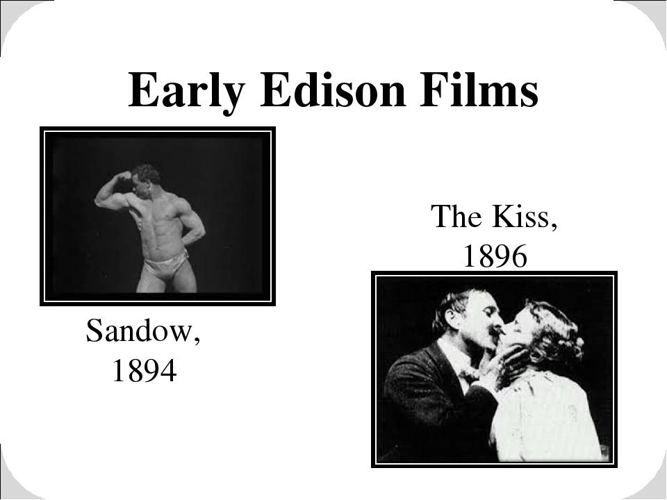 Early Edison Films Sandow, 1894 The Kiss, 1896