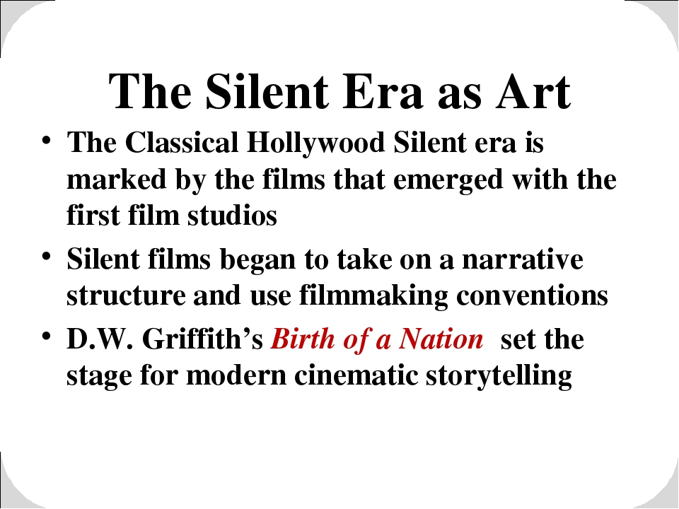 The Silent Era as Art The Classical Hollywood Silent era is marked by the fil...