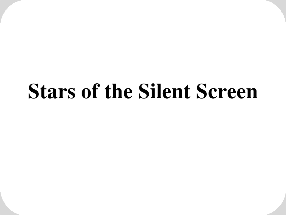 Stars of the Silent Screen