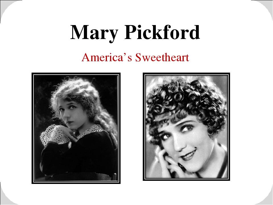 Mary Pickford America's Sweetheart