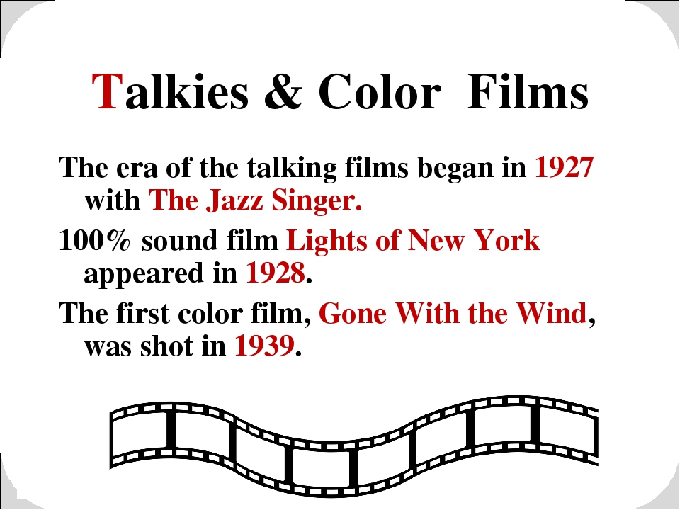 Talkies & Color Films The era of the talking films began in 1927 with The Jaz...