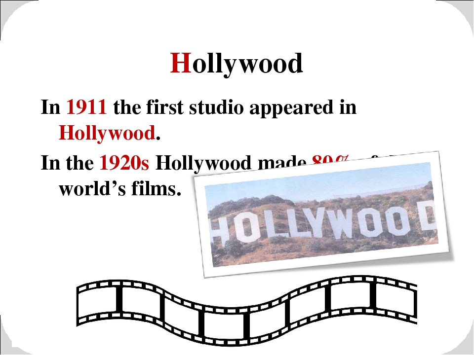 Hollywood In 1911 the first studio appeared in Hollywood. In the 1920s Hollyw...