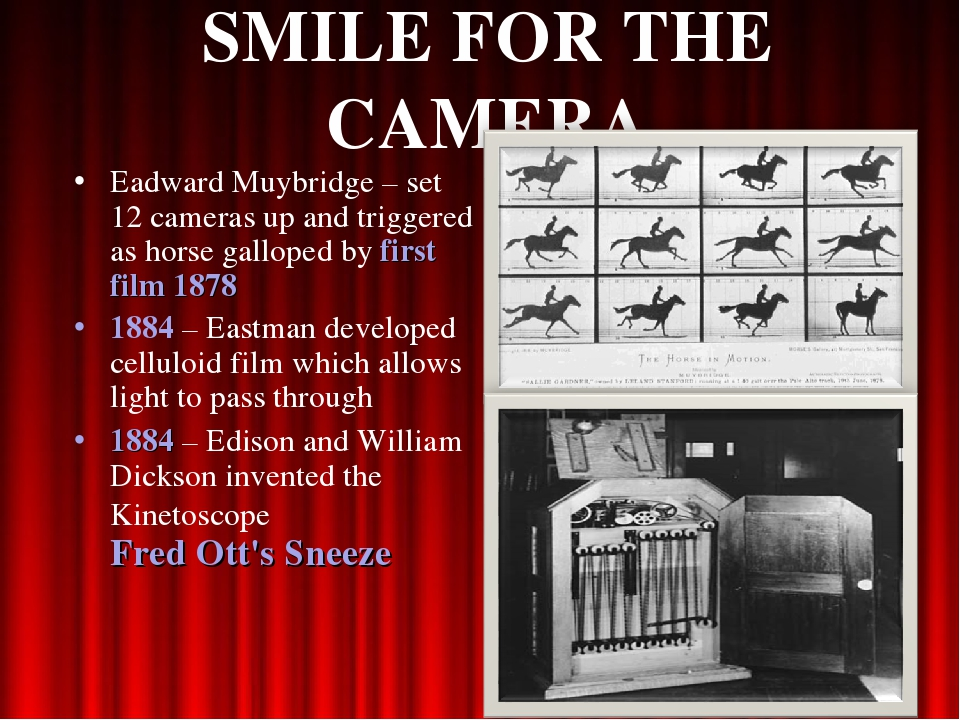 SMILE FOR THE CAMERA Eadward Muybridge – set 12 cameras up and triggered as h...