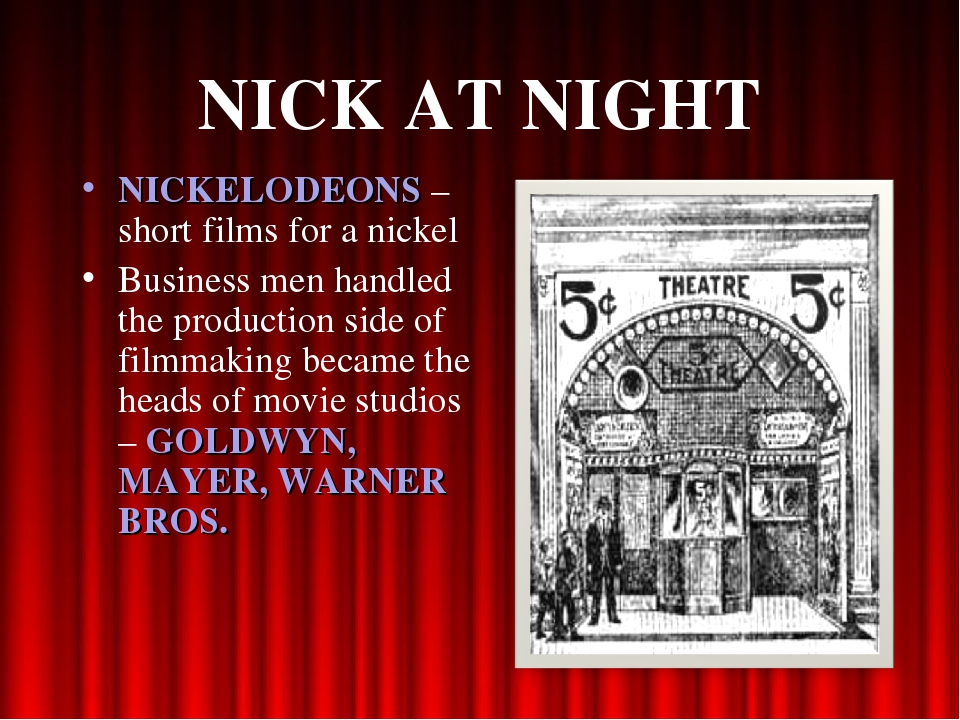 NICK AT NIGHT NICKELODEONS – short films for a nickel Business men handled th...