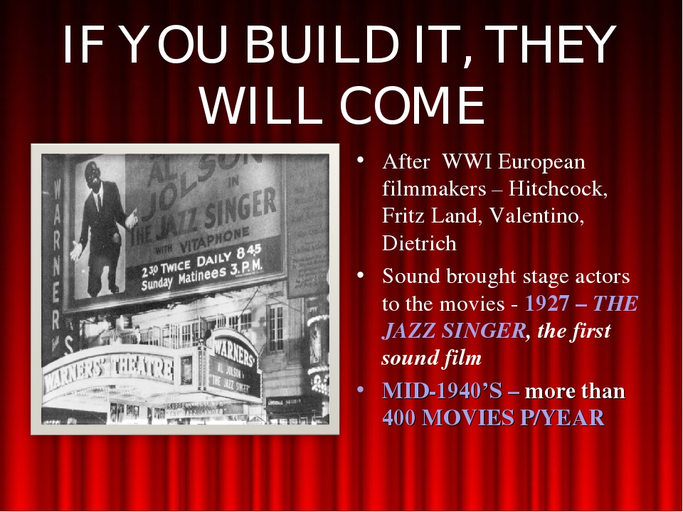 IF YOU BUILD IT, THEY WILL COME After WWI European filmmakers – Hitchcock, Fr...