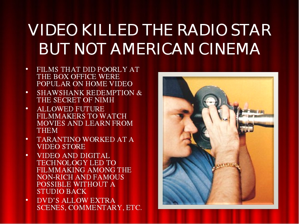 VIDEO KILLED THE RADIO STAR BUT NOT AMERICAN CINEMA FILMS THAT DID POORLY AT...