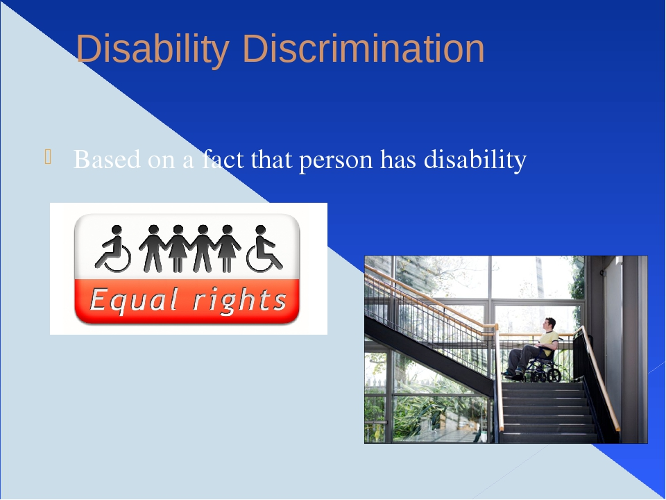 disabilities discrimination Disability discrimination the americans with disabilities act (ada), signed into law in 1990, provides broad-based protection to disabled employees and job applicants it prohibits employers, employment agencies, and labor unions from discriminating against an employee because of that employee's disability.