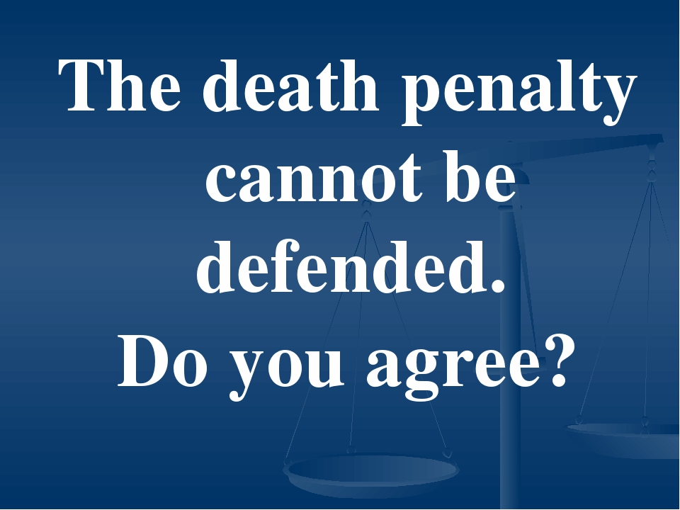 do you agree with the death penalty essay I agree with it, because i don't want my tax money going to support these evil people it's sad that some of these death row inmates have it better than some americans(shelter, food, etc.