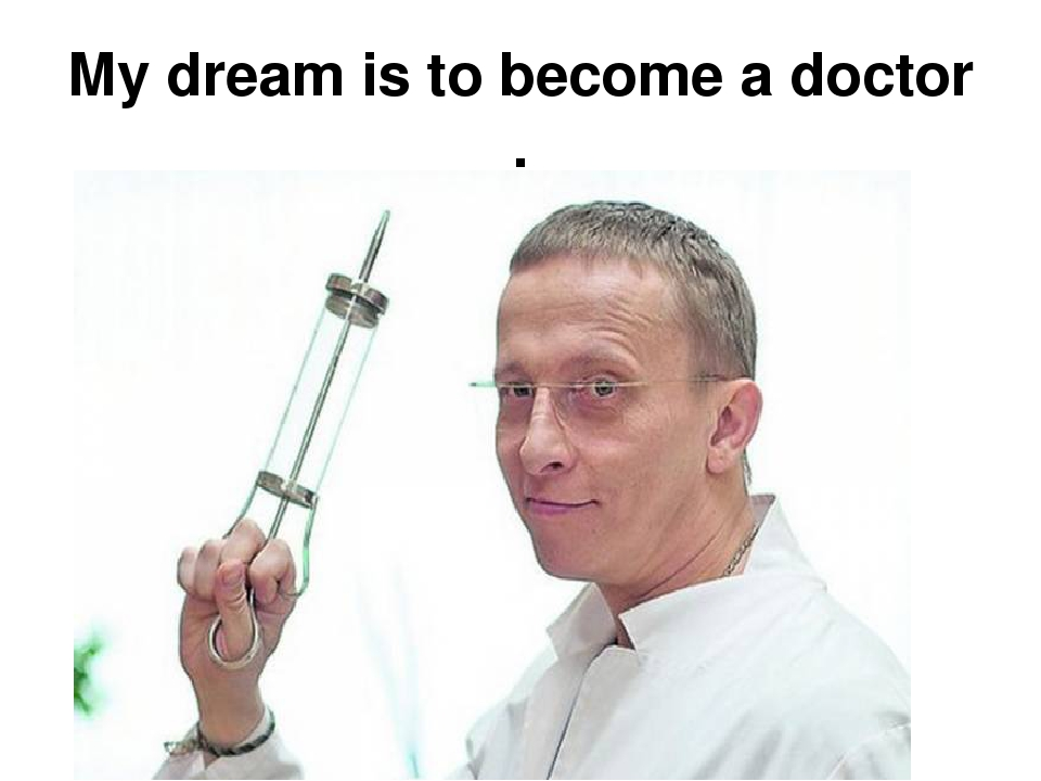my dream job is to become a doctor