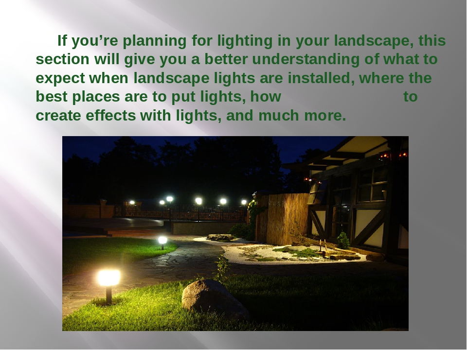 If you're planning for lighting in your landscape, this section will give yo...